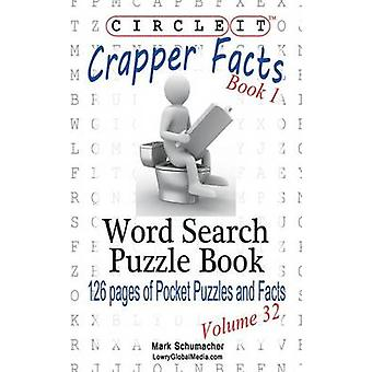 Circle It Crapper Facts Book 1 Word Search Puzzle Book by Lowry Global Media LLC