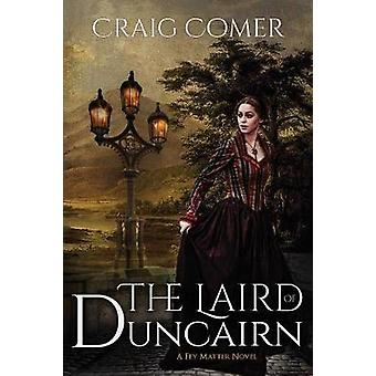 The Laird of Duncairn by Comer & Craig