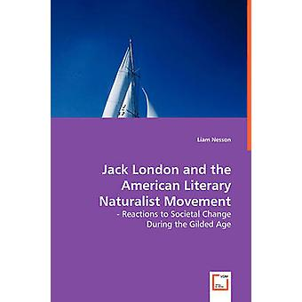 Jack London and the American Literary Naturalist Movement by Nesson & Liam