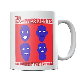 The Ex Presidents Us Against The System Point Break Mug