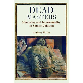Dead Masters Mentoring and Intertextuality in Samuel Johnson by Lee & Anthony
