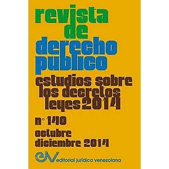 REVISTA DE DERECHO PBLICO Venezuela No. 140 Estudios sobre los Decretos leyes 2014 Oct. Dic. 2014 by Allan R. BREWERCARIAS Director