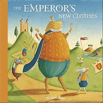 The Emperors New Clothes by Marcus Sedgwick & Illustrated by Alison Jay