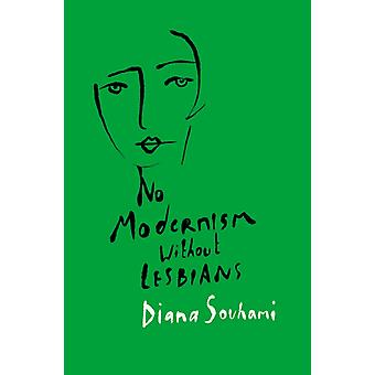 No Modernism Without Lesbians by Diana Souhami