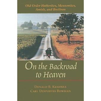 في Backroad إلى السماء-الاميش هوتيريتيس-المينونايت-النظام القديم