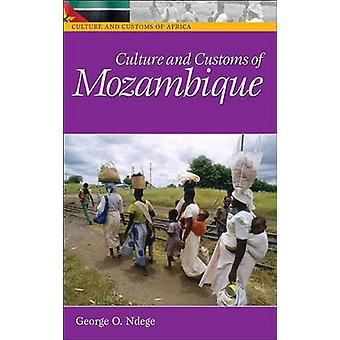 Culture and Customs of Mozambique by George Ndege - 9780313331633 Book