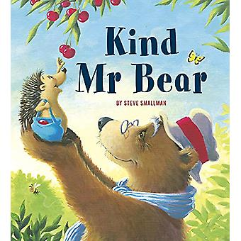 Kind Mr Bear - A story about gratitude and appreciation by Steve Small