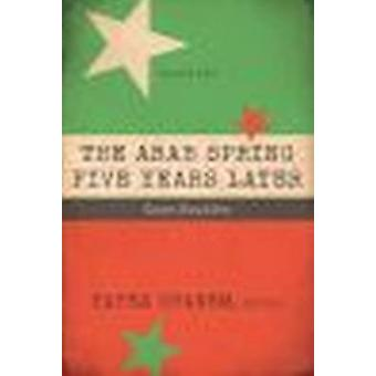 The Arab Spring Five Years Later - Case Studies - Volume 2 by Hafez Gha