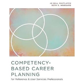 Competency-Based Career Planning for Reference and User Services Prof
