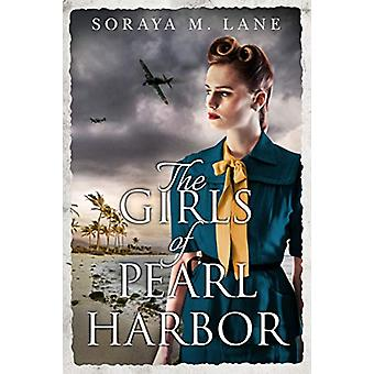 The Girls of Pearl Harbor by Soraya M. Lane - 9781542041904 Book