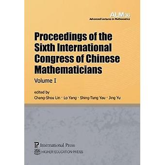 Proceedings of the Sixth International Congress of Chinese Mathematic