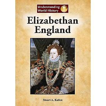 Elizabethan England by Stuart A Kallen - 9781601524843 Book