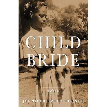 Child Bride by Jennifer Smith Turner - 9781684630387 Book
