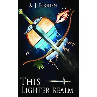 This Lighter Realm by A.J. Fogden - 9781786236371 Book