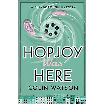 Flaxborough Mystery - Hopjoy Was Here (Book 3) by  -Colin Watson - 978