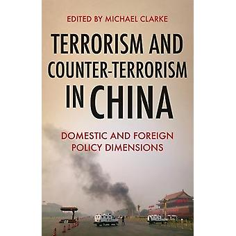 Terrorism and Counter-Terrorism in China - Domestic and Foreign Policy