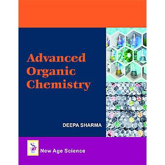 Advanced Organic Chemistry by Deepa Sharma - 9781906574185 Book