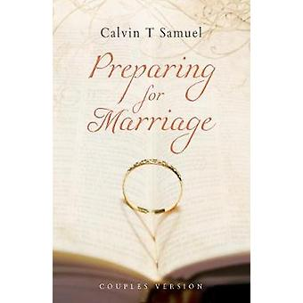 Preparing for Marriage - Couples Edition by Calvin T. Samuel - 9781910