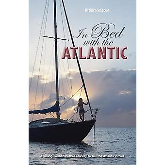 In Bed with the Atlantic - A Young Woman Battle Anxiety to Sail the At