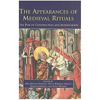 The Appearances of Medieval Rituals - The Play of Construction and Mod