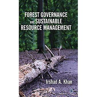 Forest Governance and Sustainable Resource Management by Irshad A. Kh
