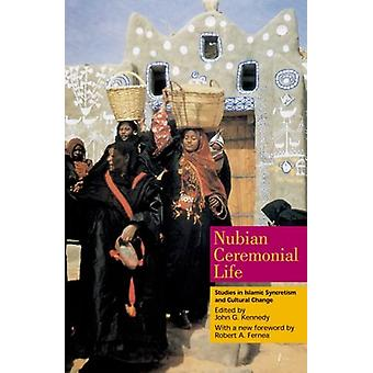 Nubian Ceremonial Life - Studies in Islamic Syncretism and Cultural Ch