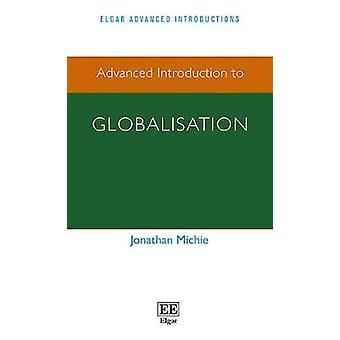 Erweiterte Einführung in die Globalisierung von Jonathan Michie