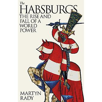The Habsburgs by Martyn Rady