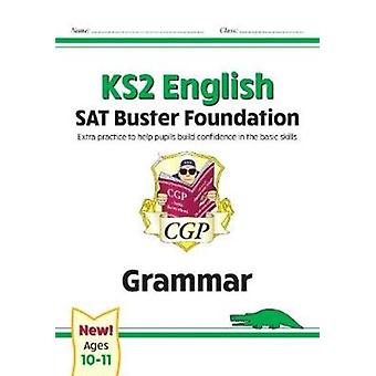 New KS2 English SAT Buster Foundation Grammar for the 2021 tests by Books & CGP