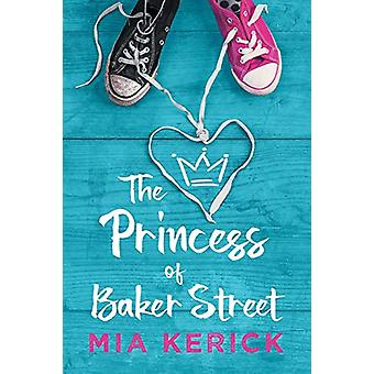 The Princess of Baker Street by Mia Kerick - 9781640803954 Book