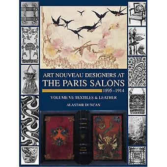 Art Nouveau Designers at the Paris Salons Leatherware amp Textiles v. 6  18951914 by Alastair Duncan