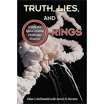 Truth - Lies - and O-Rings - Inside the Space Shuttle Challenger Disas