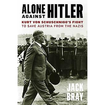 Alone against Hitler by Bray & Jack