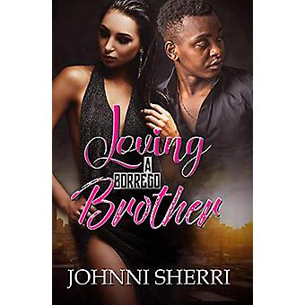 Loving A Borrego Brother by Johnni Sherri - 9781622862160 Book