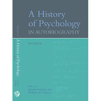 A History of Psychology in Autobiography v. IX by Edited by Gardner Lindzey & Edited by William McKinley Runyan