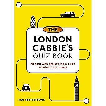 The London Cabbie's Quiz Book: Put yourw.s.