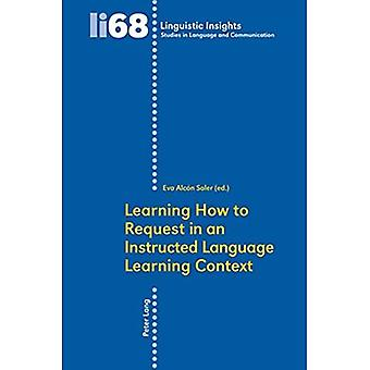 Kuinka oppia pyytämään ohjeistetussa kieltenopiskelukontekstissa (Linguistic Insights. Kielen ja viestinnän opinnot)