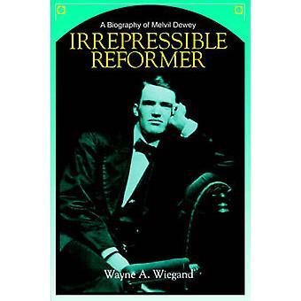 Irrepressible Reformer - Melvil Deweyn elämäkerta - 9780838906804 Kirja