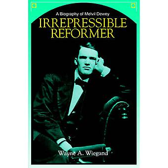 Irrepressible Reformer - Biography of Melvil Dewey - 9780838906804 Book