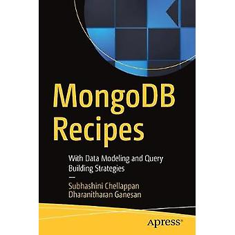 MongoDB Recipes - With Data Modeling and Query Building Strategies by