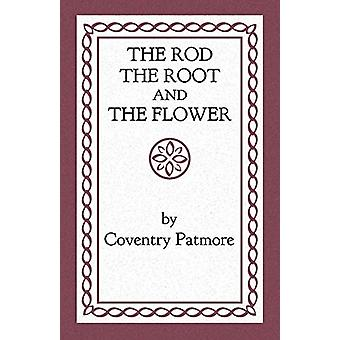 The Rod - the Root and the Flower by Coventry Patmore - 9781621380368