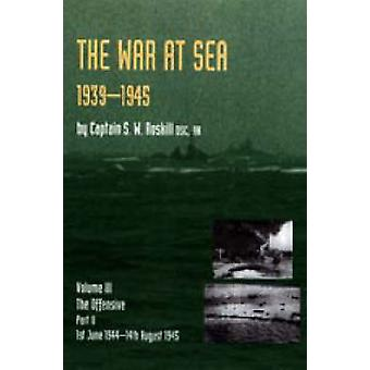 War at Sea 1939-45 - Volume III Part 2 The Offensive 1st June 1944-14t