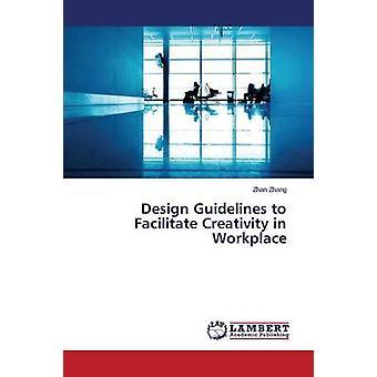 Linee guida di progettazione per facilitare la creatività sul posto di lavoro di