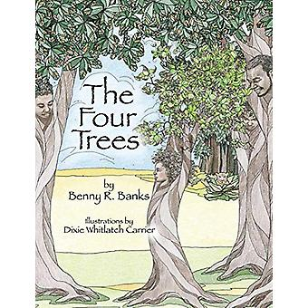 The Four Trees by Benny R Banks - 9780972807579 Book