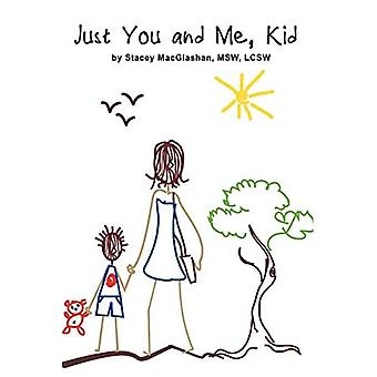 Just You and Me, Kid