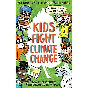 Kids Fight Climate Change Act now to be a 2minutesuperhero How to ba a 2minutesuperhero Skywake