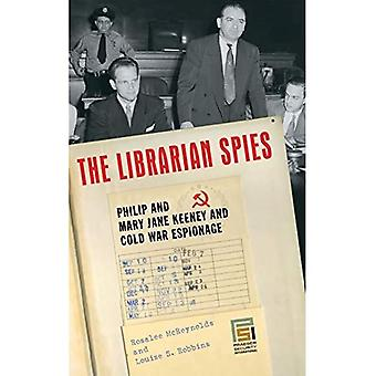 The Librarian Spies: Philip and Mary Jane Keeney and Cold War Espionage (Psi Classics of the Counterinsurgency Era)