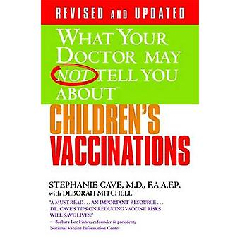 What Your Dr...Childrens Vaccinations by Deborah Mitchell & Stephanie Cave