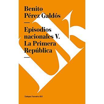 Episodios Nacionales V. La Primera Republica av Benito Perez Galdos