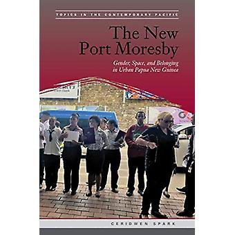 The New Port Moresby by Ceridwen Spark